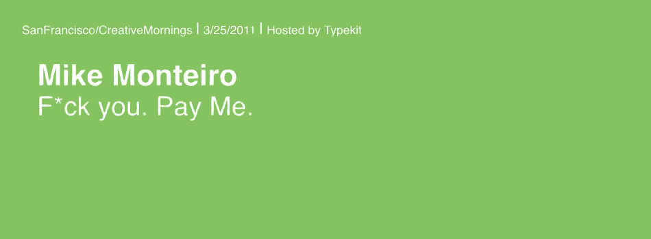 Mike Monteiro - F* you, pay me.